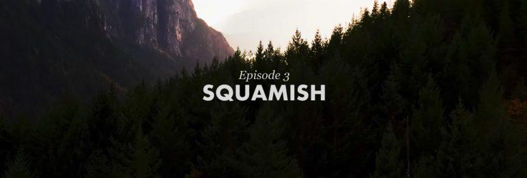 "BC Bike Race ""Showcase Series"" – Episode 3 – SQUAMISH"